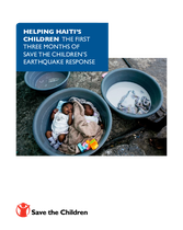 HELPING HAITI'S CHILDREN THE FIRST THREE MONTHS OF SAVE THE CHILDREN'S EARTHQUAKE RESPONSE